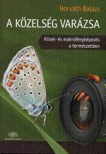 A közelség varázsa Közel- és makrofényképezés a természetben